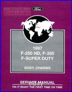 Ford Shop Manual 1997 F250 F350 Service Repair Super Duty Body Chassis Book